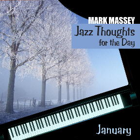 Mark Massey: Jazz Thoughts for the Day - January