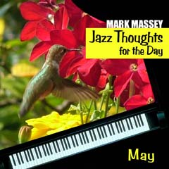 Mark Massey: Jazz Thoughts for the Day - May